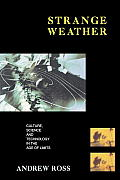 Strange Weather Culture Science & Technology in the Age of Limits