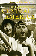 The Pacification of Central America: Political Change in the Isthmus, 1987-1993