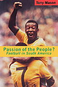 Passion of the People Football in South America