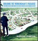 Building the Workingmans Paradise The Design of American Company Towns