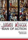 John Knox: Man of Action