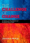 The Challenge of Change: A History of the Church of Scotland Since 1945