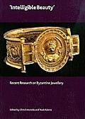Intelligible Beauty: Recent Research on Byzantine Jewellery