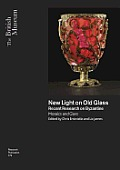 New Light on Old Glass: Recent Research on Byzantine Mosaics and Glass