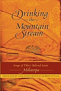 Drinking the Mountain Stream Songs of Tibets Beloved Saint Milarepa