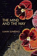 Mind & the Way Buddhist Reflections on Life