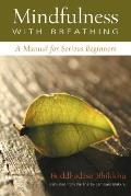 Mindfulness With Breathing : a Manual for Serious Beginners ((Rev)96 Edition)