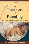 Tibetan Art of Parenting From Before Conception Through Early Childhood