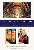 Wheel of Great Compassion The Practice of the Prayer Wheel in Tibetan Buddhism