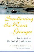 Swallowing the River Ganges: A Practice Guide to the Path of Purification