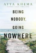Being Nobody, Going Nowhere : Meditations on the Buddhist Path (01 Edition)