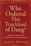 Who Ordered This Truckload of Dung?: Inspiring Stories for Welcoming Life's Difficulties Cover