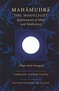 Mahamudra The Moonlight Quintessence of Mind & Meditation
