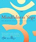 Mindfulness Yoga The Awakened Union of Breath Body & Mind