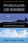 Psychoanalysis & Buddhism An Unfolding Dialogue