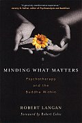 Minding What Matters Psychotherapy & the Buddha Within