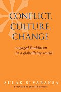 Conflict, Culture, Change: Engaged Buddhism in a Globalizing World