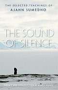 Sound of Silence The Selected Teachings of Ajahn Sumedho