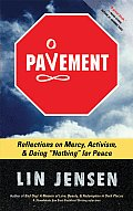 Pavement Reflections on Mercy Activism & Doing Nothing for Peace