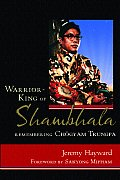 Warrior-King of Shambhala: Remembering Chogyam Trungpa