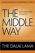 Middle Way: Faith Grounded in Reason (09 Edition)