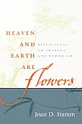 Heaven and Earth Are Flowers: Reflections on Ikebana and Buddhism Cover