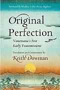 Original Perfection Vairotsanas Five Early Transmissions