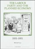 The Labour Party and the Planned Economy, 1931-1951