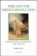 Time and the French Revolution: The Republican Calendar, 1789-Year XIV