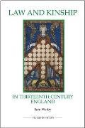 Law and Kinship in Thirteenth-Century England (Royal Historical Society Studies in History New)