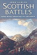 Scottish Battles: From Mons Graupius (AD 84) to Culloden (1746) (Canongate)
