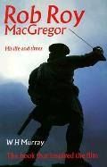 Rob Roy MacGregor: His Life and Times (Canongate)