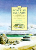 Scottish Islands A Complete & Comprehensive Guide to Every Scottish Island