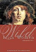 Wild Irish Women: Extraordinary Lives from History