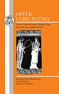 Greek Lyric Poetry : a Selection of Early Greek Lyric, Elegiac and Iambic Poetry (82 Edition)