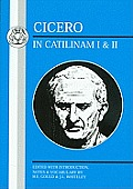 Cicero: In Catilinam I and II