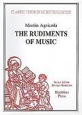 The Rudiments of Music: (Rudimenta Musices, 1539)
