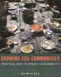 Growing Eco Communities Practical Ways to Create Sustainability