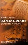 Gerard Keegans Famine Diary Journey to a New World