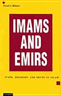 Imams & Emirs: State, Religion & Sects in Islam