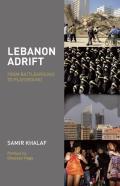 Lebanon Adrift: From Battleground to Playground