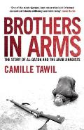 Brothers in Arms: The Story of Al-Qa'ida and the Arab Jihadists