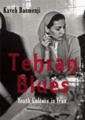 Tehran Blues: Youth Culture in Iran