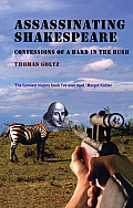 Assassinating Shakespeare: The True Confessions of a Bard in the Bush