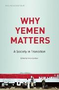 Why Yemen Matters: A Society in Transition (SOAS Middle East Issues)