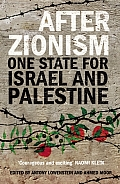 After Zionism: One State for Israel and Palestine Cover