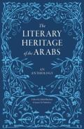 The Literary Heritage of the Arabs: An Anthology
