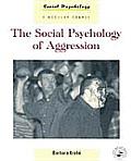 The Social Psychology of Aggression (Social Psychology,)