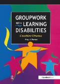 Groupwork With Learning Disabilities: Creative Drama