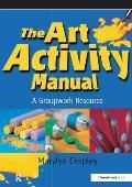 Art Activity Manual: a Groupwork Resource